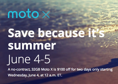 No-contract Moto X 32GB $100 off for couple of days, starting June 4