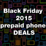Black Friday 2015 Prepaid Phone Deals
