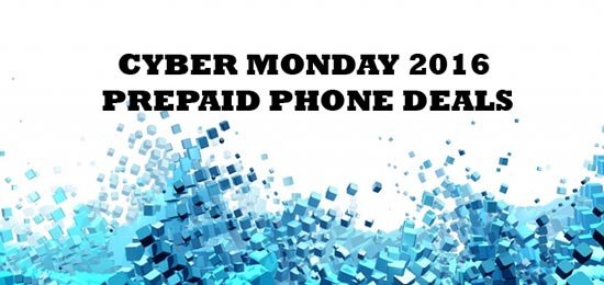 Cyber Monday and Cyber Week 2016 Prepaid Smartphone Deals